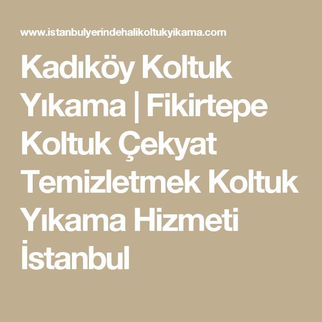 Kadıköy Koltuk Yıkama | Fikirtepe Koltuk Çekyat Temizletmek Koltuk Yıkama Hizmeti İstanbul