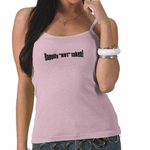 """Happily """"NOT TAKEN"""" tee. Women's Sexy Tank Tops"""