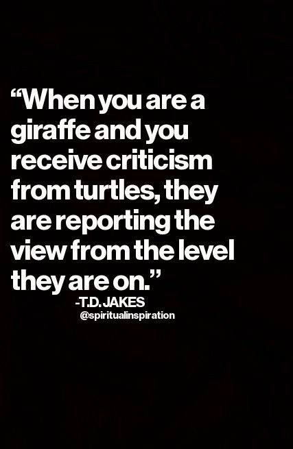 spiritualinspiration:  Three main lessons about following your instincts. by T.D. Jakes  LESSON ONE: UNDERSTANDING WHO YOU ARE To get to the core of who you are, you need to understand what you are. Think about this: giraffes eat from the top of a tree and turtles eat from the bottom. Neither is better than the other, but they don't relate. A giraffe can't explain to a turtle their worldview. The point is to eat on your level. If you're a giraffe, be that. If you're a turtle or a bear or a…