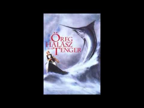 Ernest Hemingway - Az öreg halász es a tenger (hangjáték) - YouTube