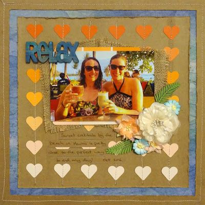 Let's Get Messy!: Relax - Kraft Plus Guest DT #scrapbooking #layout #paint #swatch #punch #heart #ombre