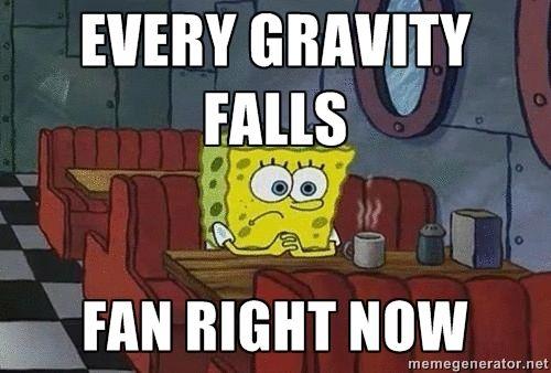 Every gravity falls Fan right now - Coffee shop spongebob   Meme ...