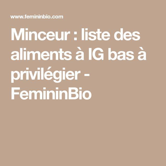Minceur : liste des aliments à IG bas à privilégier - FemininBio