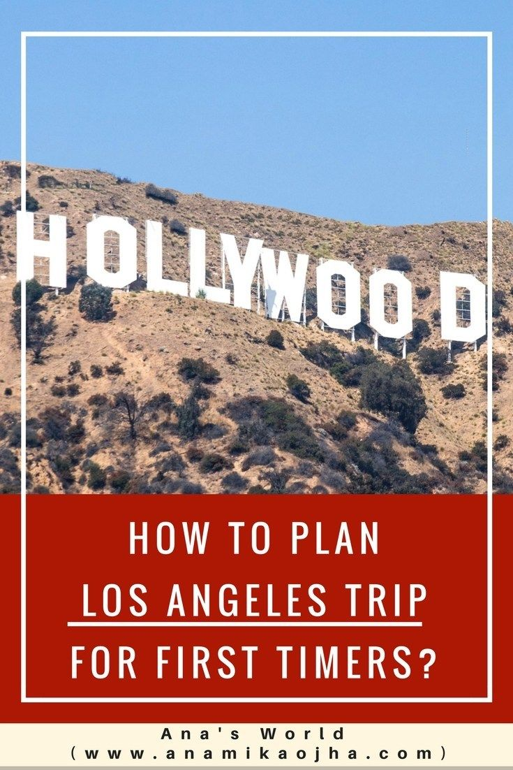 How To Plan Los Angeles Trip For First Timers Los Angeles Travel Los Angeles Travel Guide California Travel