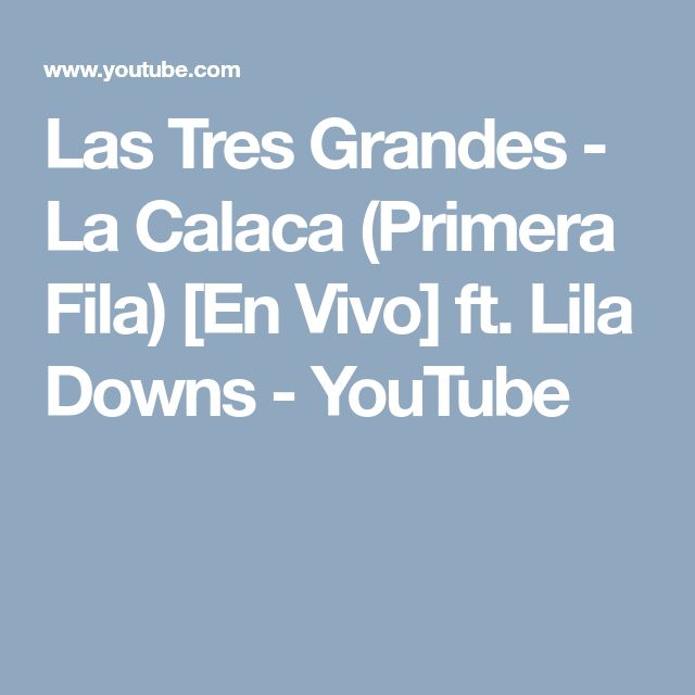 Las Tres Grandes - La Calaca (Primera Fila) [En Vivo] ft. Lila Downs - YouTube