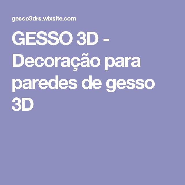 GESSO 3D - Decoração para paredes de gesso 3D
