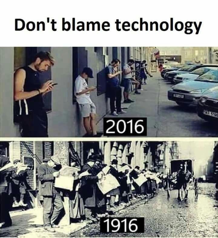 Don't Blame Technology – past 1916 and present 2016