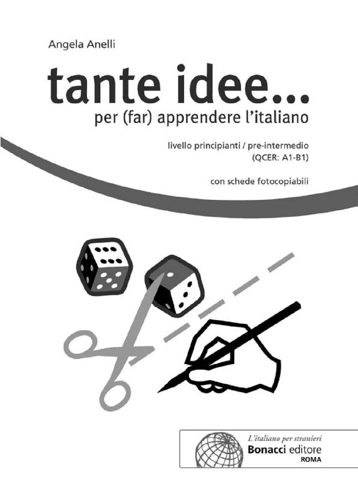Tante idee... Una raccolta di 40 attività didattiche pronte per l'uso, destinata ad adulti e ragazzi stranieri di livello principiante/pre-intermedio.