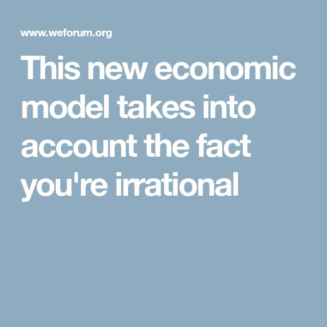 This new economic model takes into account the fact you're irrational
