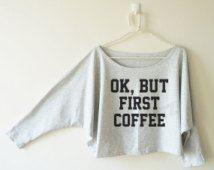 OK, maar eerst koffie tshirt grappige t-shirt tekst t-shirt vrouwen met lange mouwen off shoulder sweatshirt vleermuis mouw oversized t-shirt met lange mouwen vrouwen