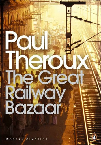 The Great Railway Bazaar, Paul Theroux  Theroux's famous 1975 travelogue is still one of the pillars of travel writing. His wildly entertaining journey takes him by train from London to Paris to Istanbul to Delhi to Bangkok to Tokyo to Moscow and back again, plus a hundred places in between, meeting a host of strange and ridiculous characters along the way.