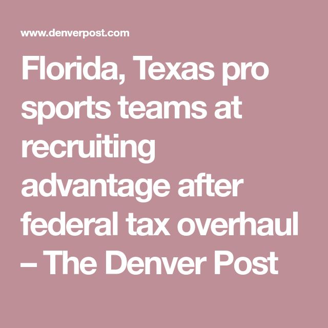 Florida, Texas pro sports teams at recruiting advantage after federal tax overhaul – The Denver Post  http://heysport.biz/index.html