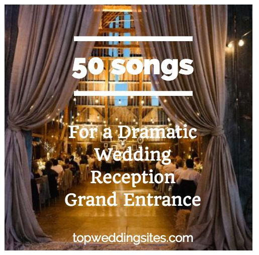50 Songs For A Dramatic Wedding Reception Grand Entrance 8715