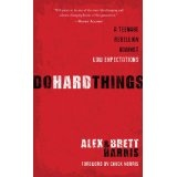Do Hard Things: A Teenage Rebellion Against Low Expectations (Hardcover)By Alex Harris