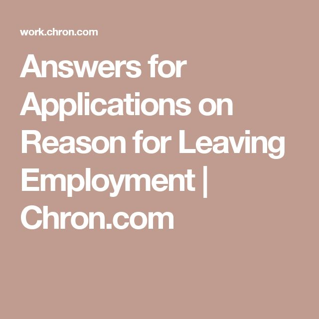 Answers for Applications on Reason for Leaving Employment | Chron.com