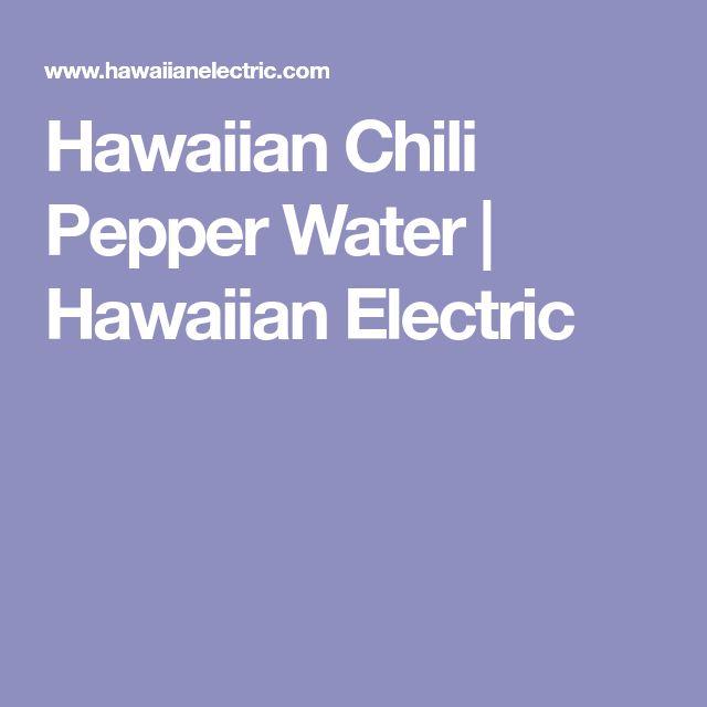 Hawaiian Chili Pepper Water | Hawaiian Electric | If no more Hawaiian peppers, can use Tobasco peppers.