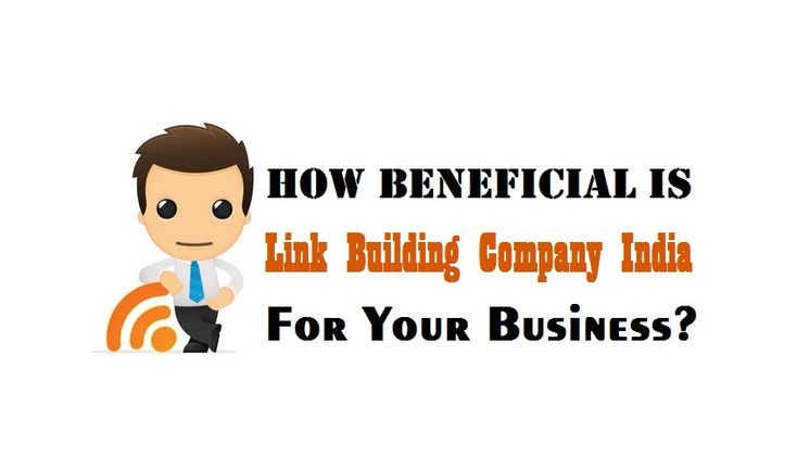 How Beneficial Is Link Building Company India For Your Business?