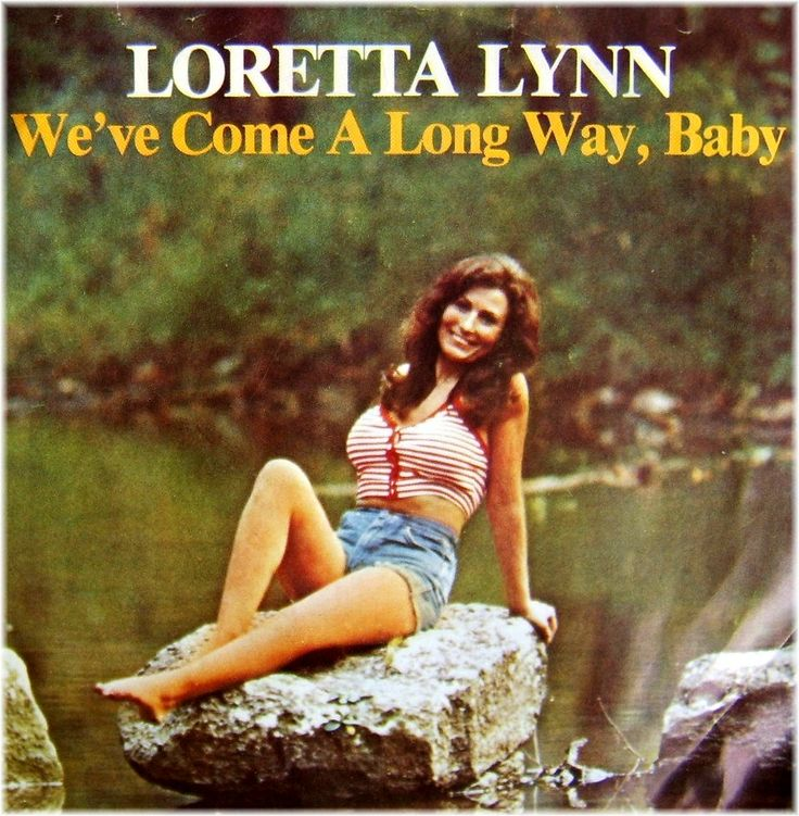 Loretta Lynn We Ve Come A Long Way Baby J Frank