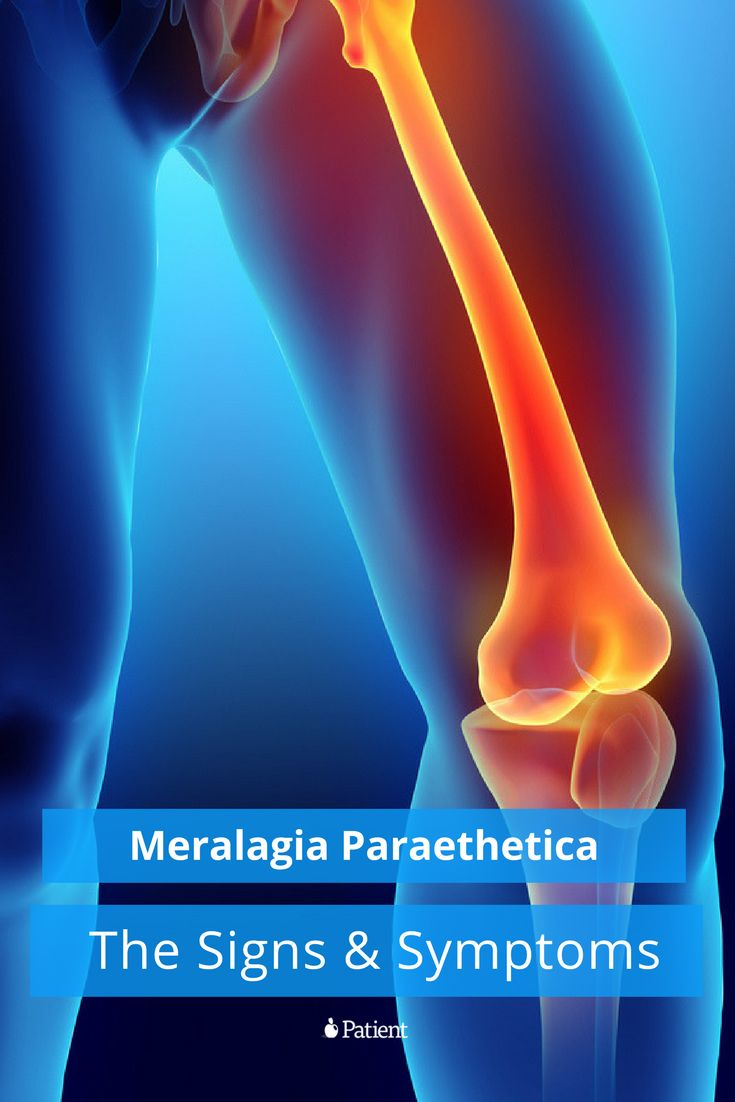 Meralgia paraesthetica is a nerve (neurological) condition that causes an area of skin over the upper outer thigh to become painful, numb or tingly. Find more on symptoms here: