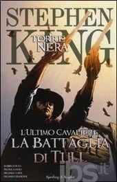 L' ultimo cavaliere: la battaglia di Tull. La torre nera. Vol. 8, Stephen King