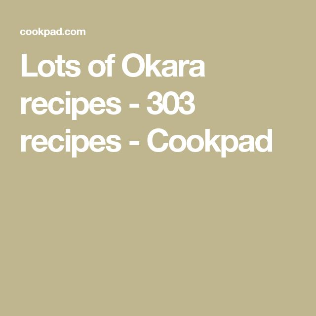 Lots of Okara recipes - 303 recipes - Cookpad
