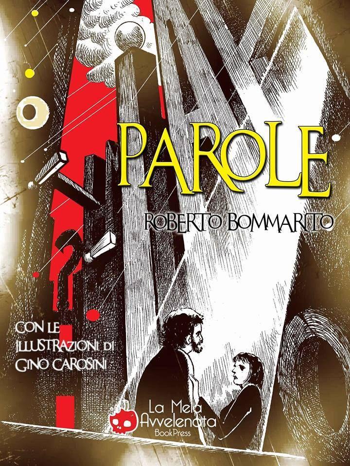 """Cover dell'ebook di Roberto Bommarito """"Parole"""" Ed. on line """"La mela avvelenata"""" di prox uscita"""