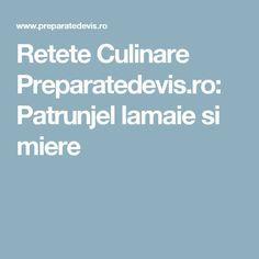 Retete Culinare Preparatedevis.ro: Patrunjel lamaie si miere