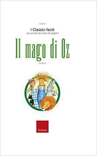 Il mago di Oz de: i classici facili ci sono anche: il piccolo principe e pinocchio, sono l'ideale anche per bimbi piccoli si può ascoltare come audiolibro. http://www.blogfamily.it/27394_il-mago-di-oz-i-classici-facili/