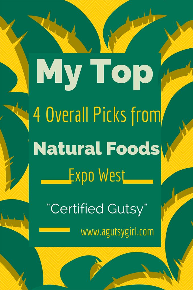 My Top 4 Overall Picks from Natural Foods Expo West 2014 via www.agutsygirl.com Certified #Gutsy #ExpoWest2014 #WeBlog