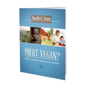 Bonifert Anna - Miért vegán? könyv