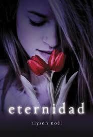 título: Eternidad (saga Los inmortales) Autor: Alison Noël