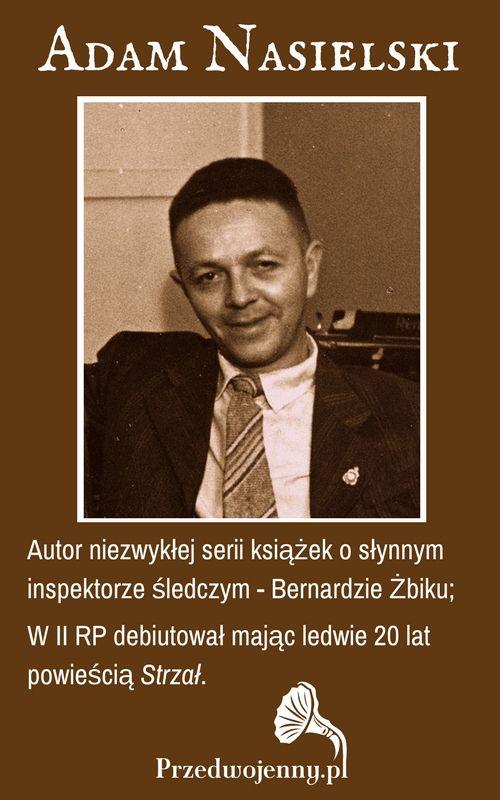 Adam Nasielski - stare kryminały i powieści detektywistyczne (Bernard Żbik)