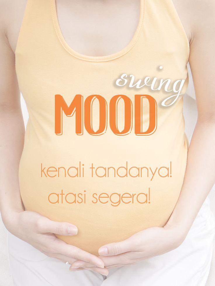 Kenali dan atasi Mood Swing ketika hamil :: Control your mood swing :: Pregnancy Mood Swing
