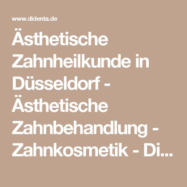 Ästhetische Zahnheilkunde in Düsseldorf - Ästhetische Zahnbehandlung - Zahnkosmetik - Didenta : DE