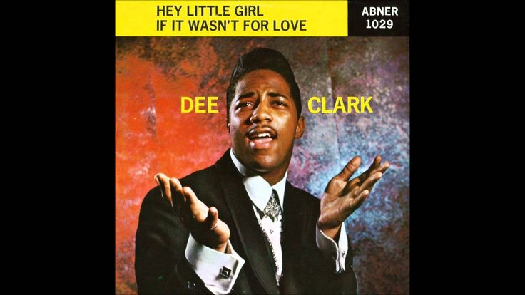 """Dee Clark, from Blyetheville, AR, had a couple of big hits in """"Hey Little Girl"""" in '59 and """"Raindrops"""" in '61. There was also """"Nobody But You"""" in '58 and """"Just Keep It Up"""" in '59. Dee died at age 52 in 1990."""