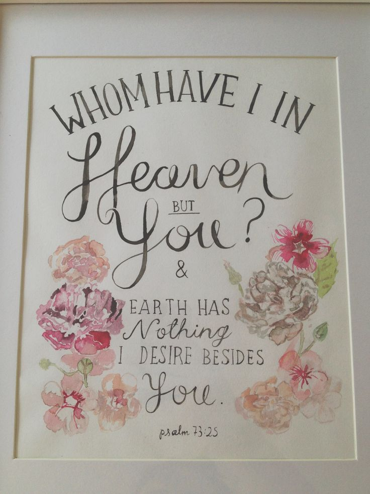 """""""Whom have I in heaven but you? Wary has nothing i desire besides you"""" -made by Steer Illustrations."""