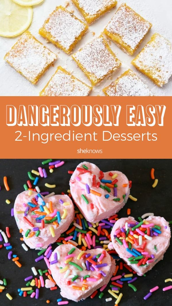 These Desserts Only Have 2 Ingredients They Re Totally Amazing 2 Ingredient Desserts Dessert Ingredients Two Ingredient Desserts