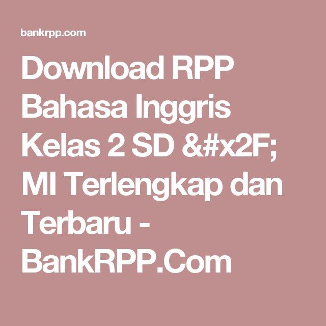 Download RPP Bahasa Inggris Kelas 2 SD / MI Terlengkap dan Terbaru - BankRPP.Com