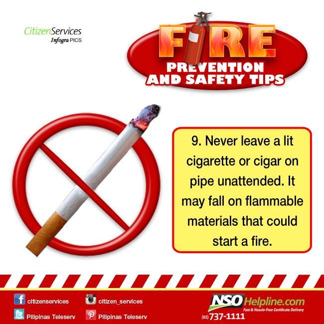 Fire Prevention Safety Tips 9: Never leave a lit cigarette or cigar on pipe…