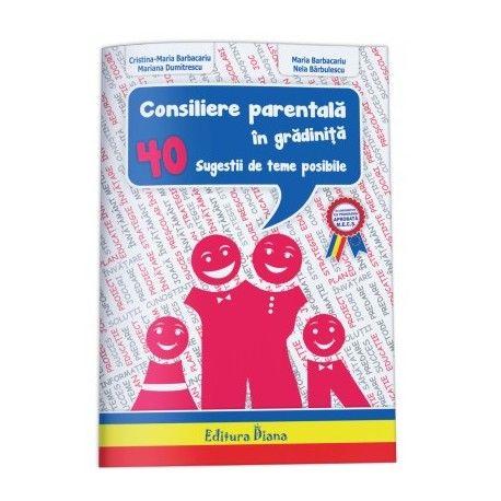 Consiliere parentala in gradinita - 40 de sugestii de teme posibile (ed. tiparita)