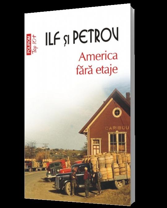 Ilf si Petrov - America fara etaje - colectia Top 10+ de la Editura Polirom, 10 lei, incepind de astazi impreuna cu Ziarul de Iasi.