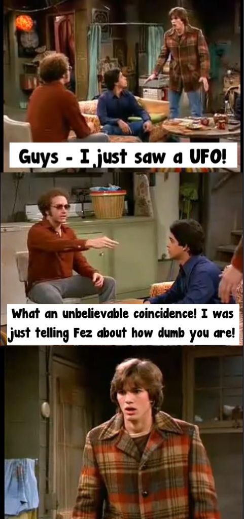 That 70s Show - I used to love this show! <3  Sitting in astronomy class and this is all I can think of