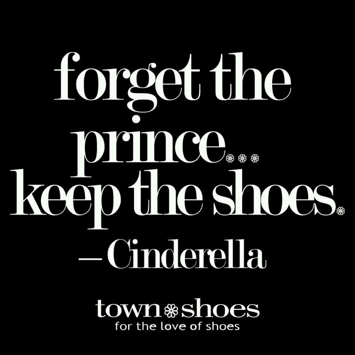 Forget the prince; keep the shoes. Cinderella