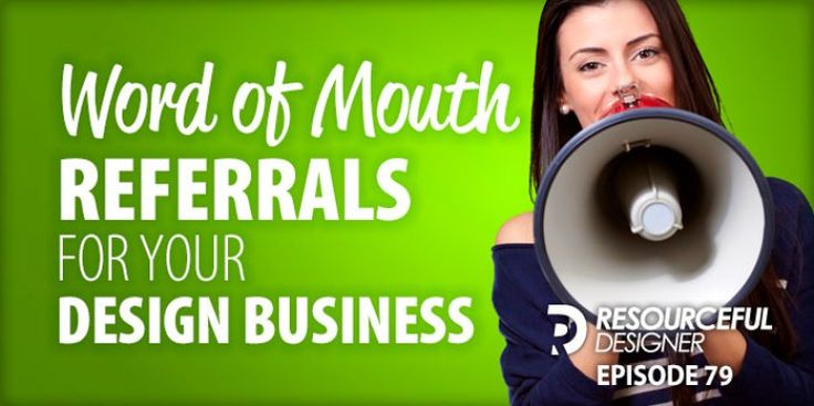 Word Of Mouth Referrals For Your Design Business – RD079