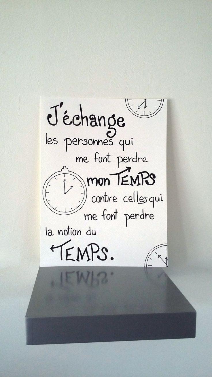 """Affiche citation """" j'échange les personnes qui me font perdre mon temps...""""…"""