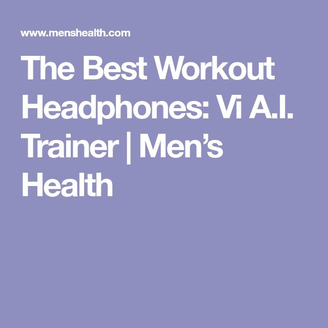 The Best Workout Headphones: Vi A.I. Trainer | Men's Health