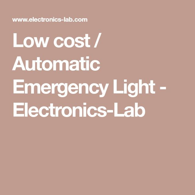 Low cost / Automatic Emergency Light - Electronics-Lab