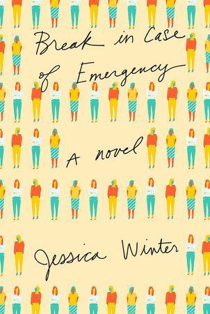Break in Case of Emergency by Jessica Winter   PenguinRandomHouse.com  Amazing book I had to share from Penguin Random House