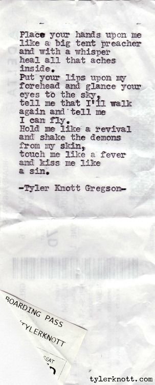 TK: Forehead Kiss, 111 Places, Tylerknottgregson, Gregson Poems, Quotes, Typewriters Poems, Knot Gregson, Big Tent, Tyler Knott Gregson