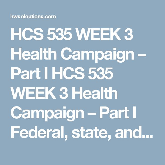 HCS 535 WEEK 3 Health Campaign – Part I HCS 535 WEEK 3 Health Campaign – Part I  Federal, state, and local agencies have suggested that communities assess how issues affect the community and specific target populations. As an advisor to the city council, you have been asked to recommend a possible response to a nationally identified health objective for your community. For example, a nearby community created a Get Out and Race campaign to respond to the physical activity objective identified…